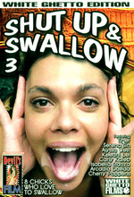 shut up & swallow 3