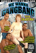 we wanna gang bang your grandma